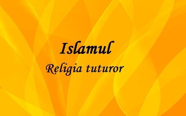 islamul_religia_tuturor